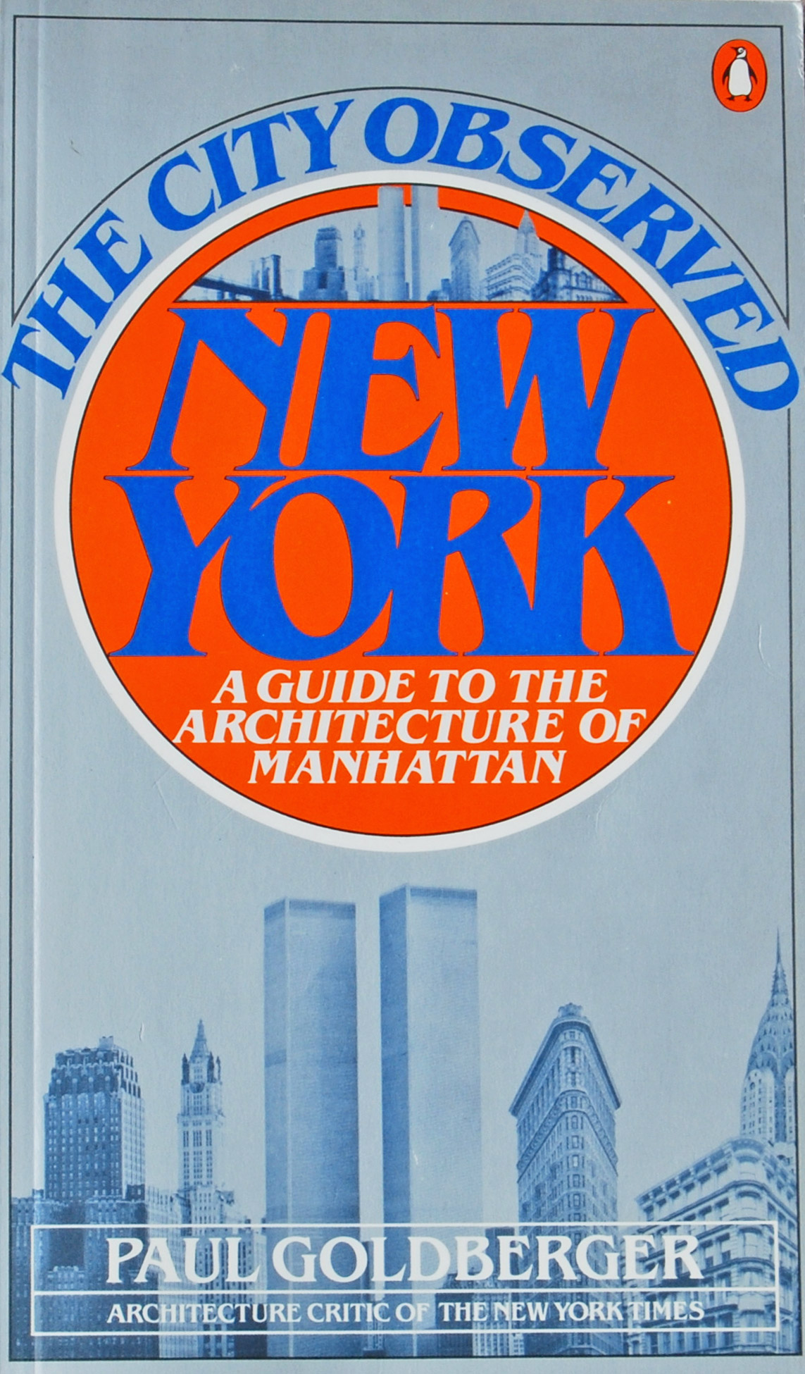 The City Observed New York: A Guide to the Architecture of Manhattan